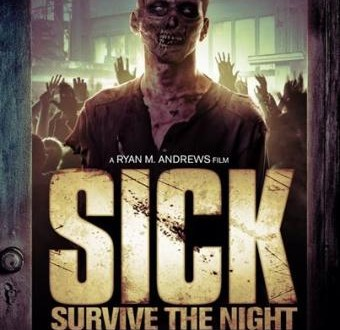 SICK: Survive The Night – Pronto per la distribuzione il nuovo zombie movie