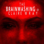 The Brainwashing of Claire Wray: poster dell'horror psichedelico