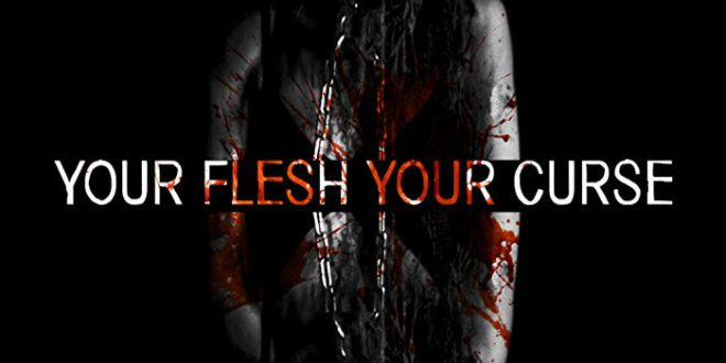 Your Flesh, Your Curse | Recensione film