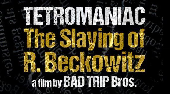 The Slaying of Robert Beckowitz: teaser poster del primo film della serie TetroManiac
